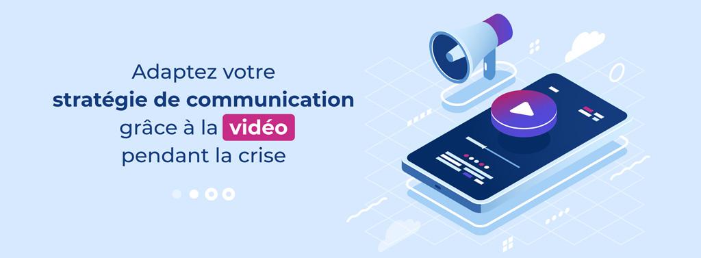 Bannière de l'article sur l'adaptation de la stratégie de communication grâce à la vidéo pendant le confinement dû au coronavirus
