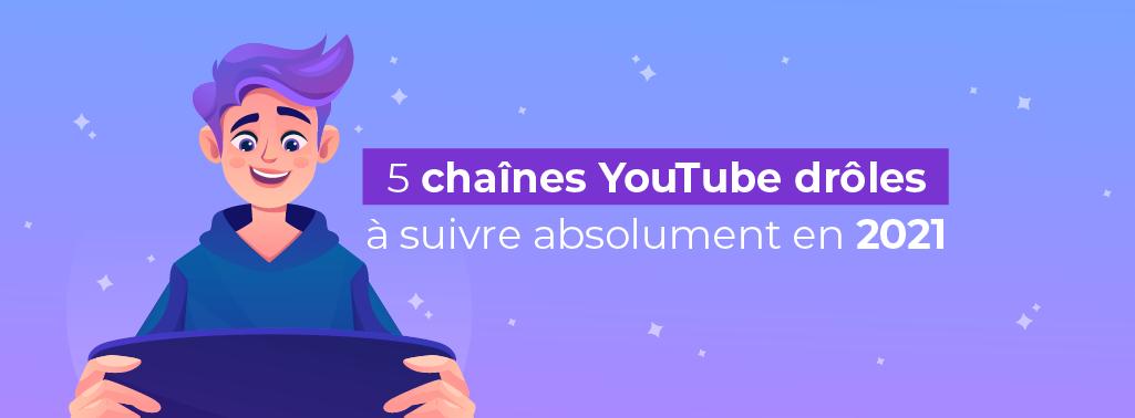 5 chaînes YouTube drôles à suivre en 2021